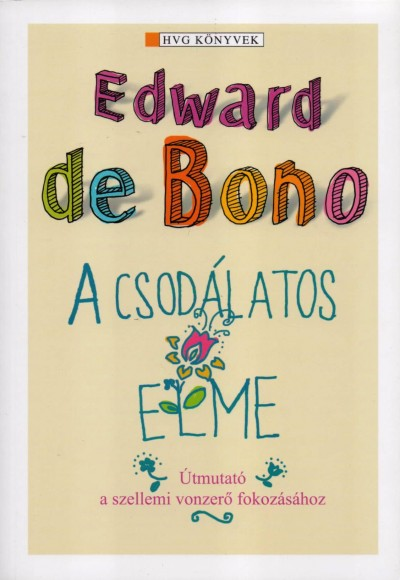 Edward De Bono - A csodálatos elme