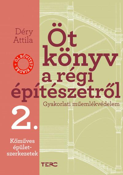 Déry Attila - Öt könyv a régi építészetről 2. - Kőműves épületszerkezetek