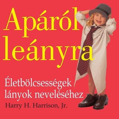 Harry H. Jr. Harrison - Apáról leányra