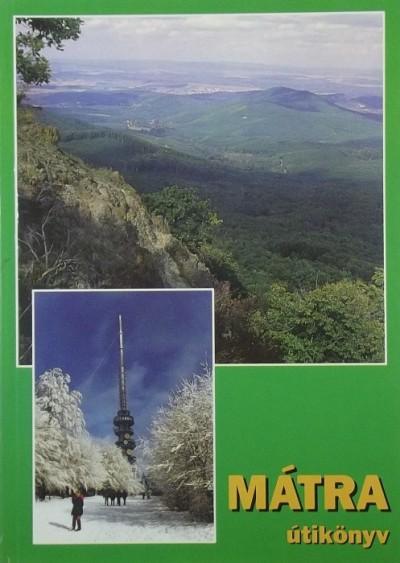 Nagy Ágnes  (Szerk.) - Mátra útikönyv