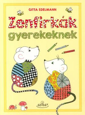 Gitta Edelmann - Zenfirk�k gyerekeknek