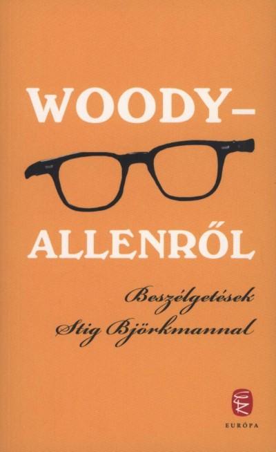 Stig Björkman - Woody - Allenről
