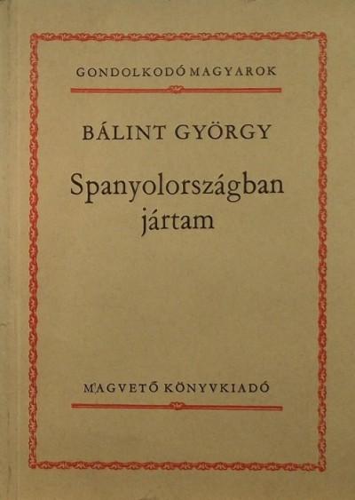 Bálint György - Spanyolországban jártam