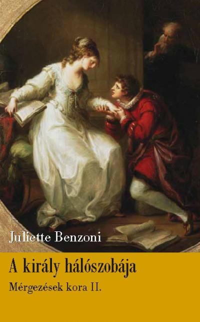 Juliette Benzoni - A király hálószobája