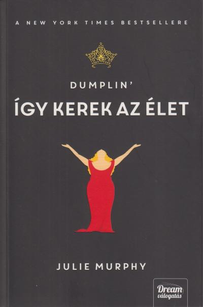 Julie Murphy - Dumplin'- Így kerek az élet
