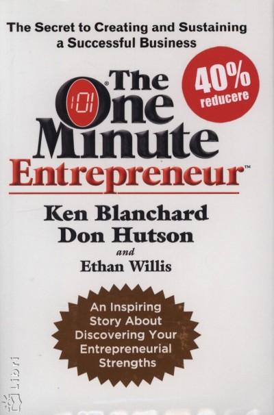 Ken Blanchard - Don Hutson - Ethan Willis - The One Minute Enterepreneur