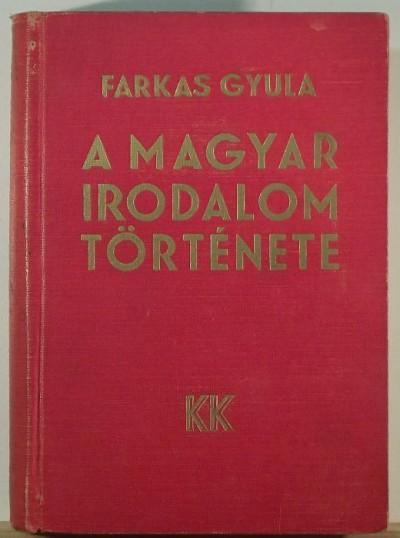 Farkas Gyula - A magyar irodalom története