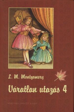 Lucy Maud Montgomery - V�ratlan utaz�s 4.