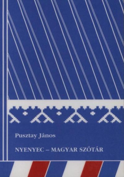 Pusztay János - Nyenyec - magyar szótár
