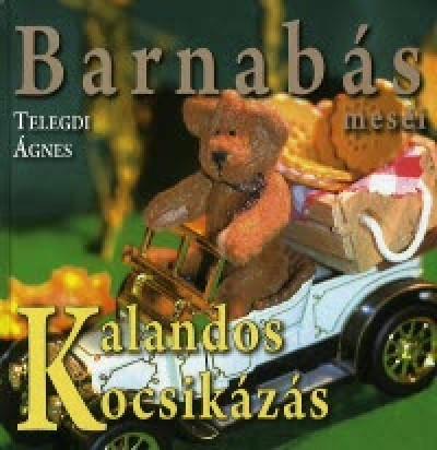 Telegdi Ágnes - Barnabás meséi - Kalandos kocsikázás
