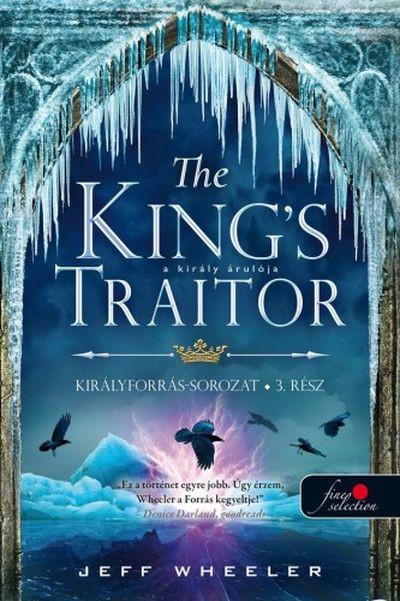 Jeff Wheeler - The King's Traitor - A király árulója