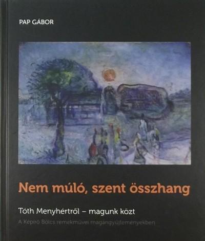 Pap Gábor - Nem múló, szent összhang