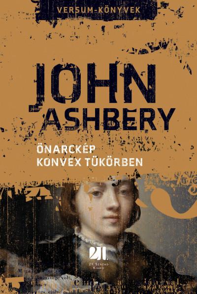 Könyv: Önarckép konvex tükörben (John Ashbery)