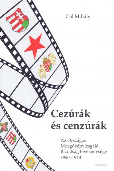Gál Mihály - Cezúrák és cenzúrák