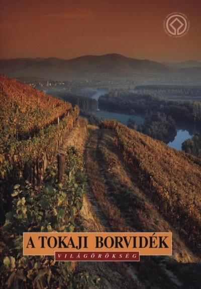 Dékány Tibor - Técsi Zoltán - A tokaji borvidék