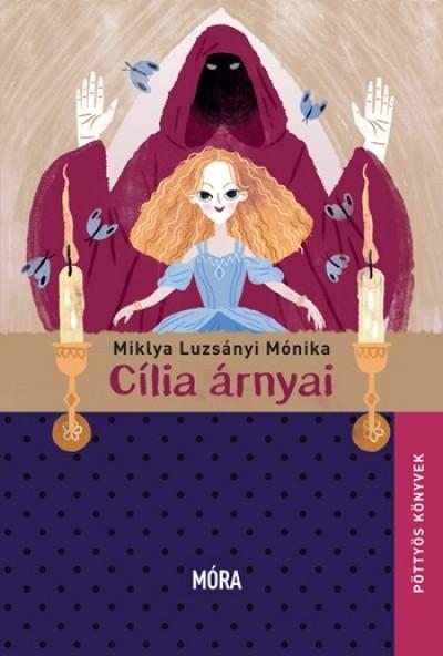 Miklya Luzsányi Mónika - Cília árnyai