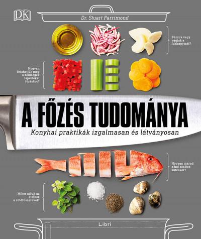 Dr. Stuart Farrimond - A főzés tudománya