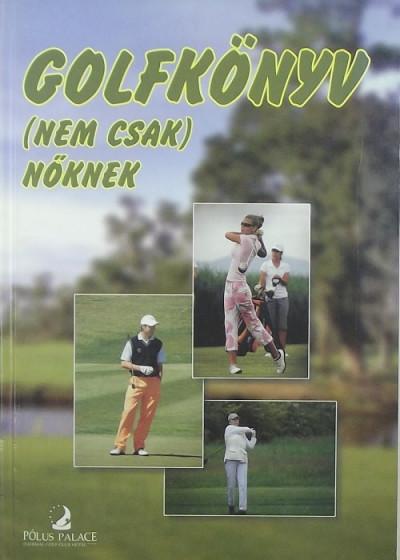 Simor Elza  (Szerk.) - Golfkönyv