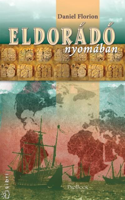 Daniel Florion - Eldorádó nyomában