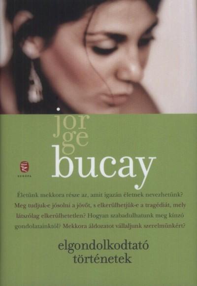 Jorge Bucay - Elgondolkodtató történetek