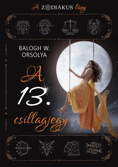 Balogh W. Orsolya - A 13. csillagjegy