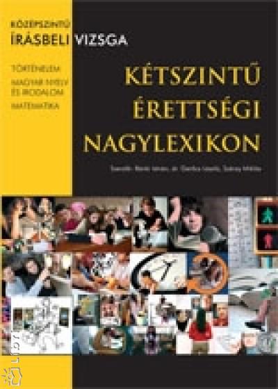 Bánki István - Dr. Gerőcs László - Száray Miklós - Kétszintű érettségi nagylexikon - Középszintű írásbeli vizsga