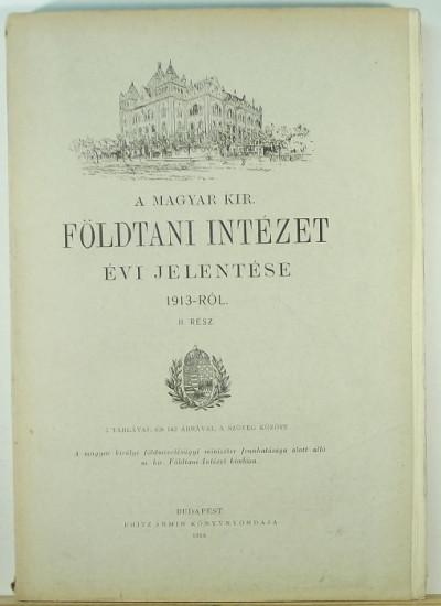 - A Magyar Királyi Földtani Intézet évi jelentése 1913-ról II.