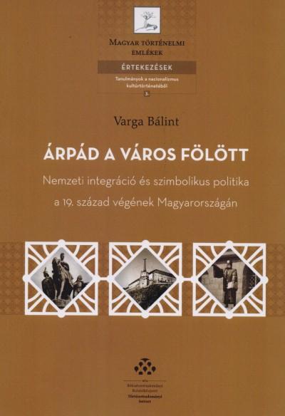 Varga Bálint - Árpád a város fölött