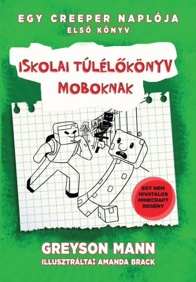 Greyson Mann - Iskolai túlélőkönyv moboknak - Egy creeper naplója - első könyv