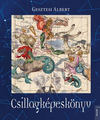 Gesztesi Albert - Csillagképeskönyv