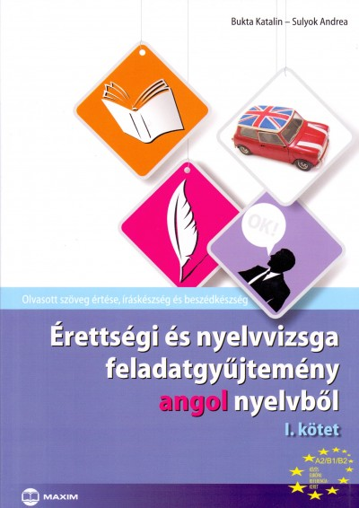 Bukta Katalin - Sulyok Andrea - Érettségi és nyelvvizsga feladatgyűjtemény angol nyelvből 1.kötet