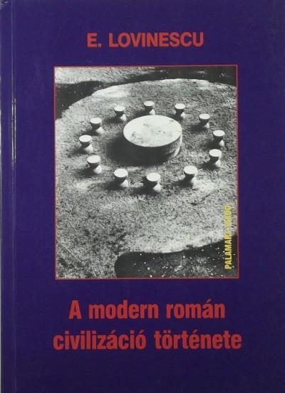 Eugen Lovinescu - A modern román civilizáció története
