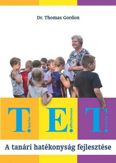 Dr. Thomas Gordon - T.E.T. - A tanári hatékonyság fejlesztése