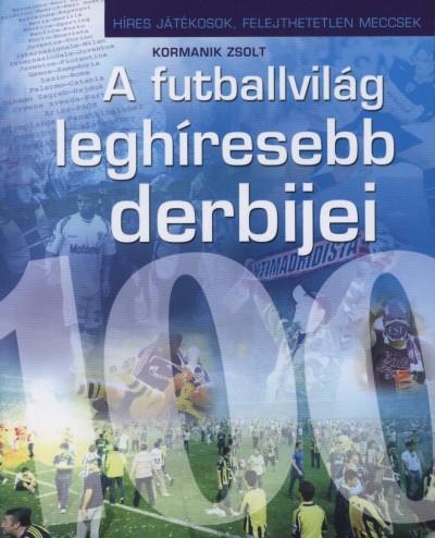 Kormanik Zsolt - A futballvilág leghíresebb derbijei