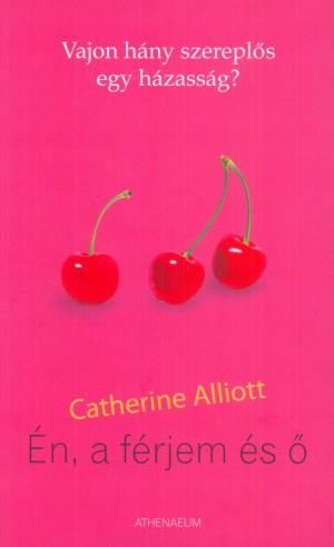 Catherine Alliott - �n, a f�rjem �s �