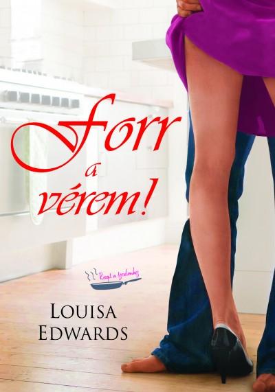 Louisa Edwards - Forr a vérem!