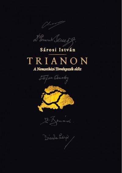 Sárosi István - Trianon - A Nemzetközi Törvényszék előtt