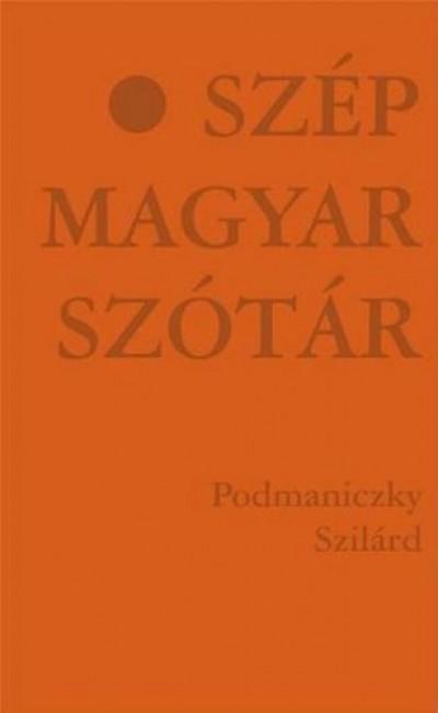 Podmaniczky Szilárd - Szép magyar szótár