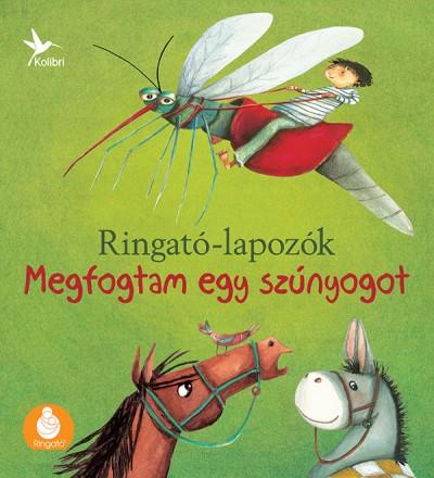 Gróh Ilona - Megfogtam egy szúnyogot - Ringató-lapozók 3.