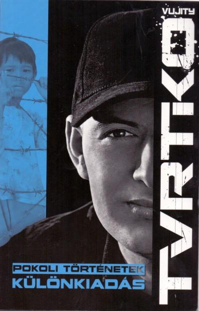 Vujity Tvrtko - Pokoli történetek különkiadás