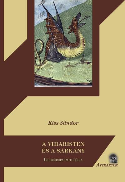 Kiss Sándor - A viharisten és a sárkány