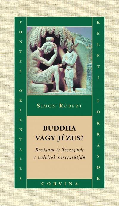 Simon Róbert - Buddha vagy Jézus?