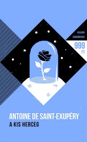 Antoine De Saint-Exup�ry - A kis herceg