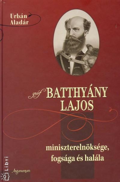 Urbán Aladár - Gróf Batthyány Lajos