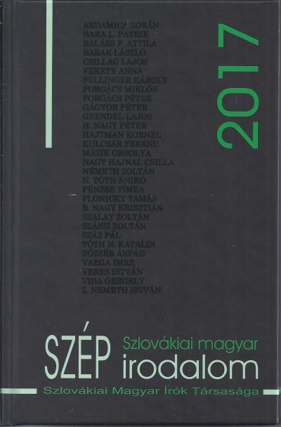 Hizsnyai Zoltán  (Összeáll.) - H. Nagy Péter  (Összeáll.) - Szlovákiai magyar szép irodalom 2017
