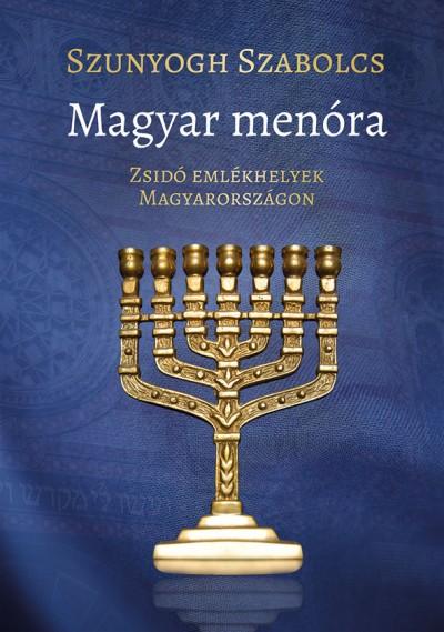 Szunyogh Szabolcs - Magyar menóra