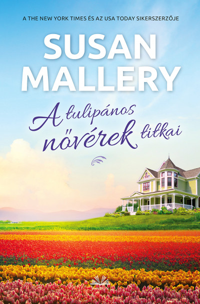 Könyv: A tulipános nővérek titkai (Susan Mallery)