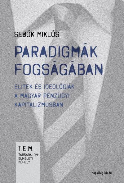 Sebők Miklós - Paradigmák fogságában