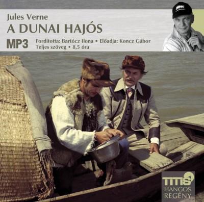 Jules Verne - Koncz Gábor - A dunai hajós - Hangoskönyv - MP3
