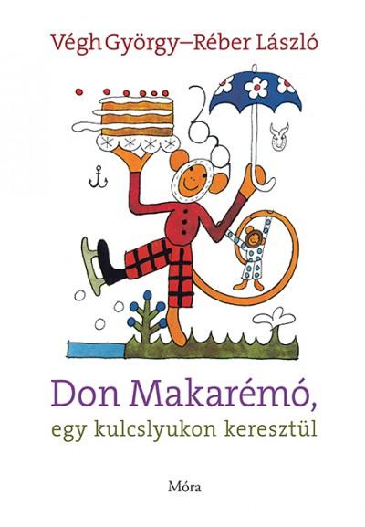 Réber László - Végh György - Don Makarémó, egy kulcslyukon keresztül